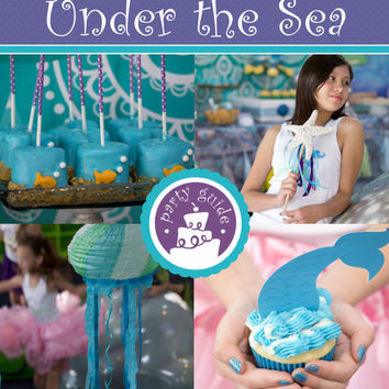 Under the Sea Party Plan: 50+ Page Guide to Plan Under the Sea Themed Party - PRINTABLE SET INCLUDED - Recipes - Make-it or Buy-It Options