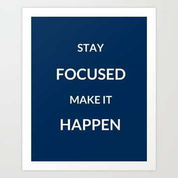 STAY FOCUSED - MAKE IT HAPPEN Art Print by Love from Sophie