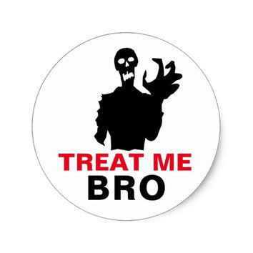 Zombie Treat Me Bro funny Halloween one-of-a-kind Classic Round Sticker