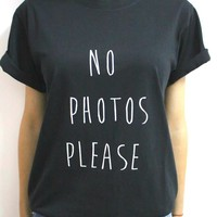 No Photos Please Print Women T shirt Cotton Casual Funny Shirt For Lady Black White Top Tee Hipster Drop Ship Z-233