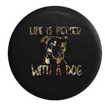 Life is Better with a Dog Pitbull Pit Bully Breed Lab Mutt Mix K9 RV Camper Jeep Spare Tire Cover