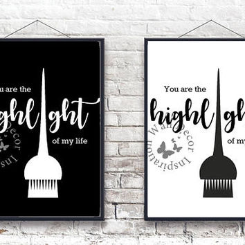 Highlight | Hairdresser Hairstylist | Beauty Salon | Black & White | Woman | Inspiration Poster | Art Print | Printable Quote | Typography