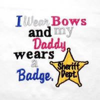 Baby Bib Girl I Wear Bows Daddy Wears a Badge Sheriff Dept Handmade