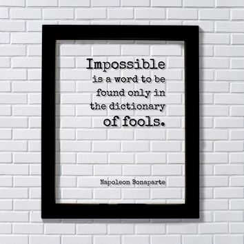 Napoleon Bonaparte - Impossible is a word to be found only in the dictionary of fools Floating Quote