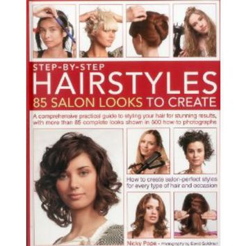 Step-by-Step Hairstyles: 85 Salon Looks to Create: A comprehensive guide to styling your hair for stunning results, with more than 80 complete looks shown in 500 how-to photographs: Nicky Pope: 9781844769797: Books
