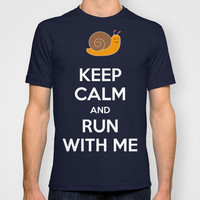 Keep calm and run with me T-shirt by Architect´s Eye | Society6