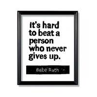 LINOCUT PRINT - Babe Ruth Quote - It's hard to beat a person who never gives up Letterpress - 6x8