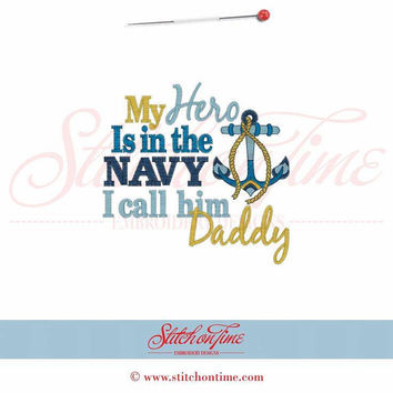My Hero Is in the NAVY I call him Daddy Custom embroidered tee-shirt or one piece w/snaps, boys, girls military