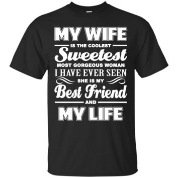 Cover your body with amazing My Wife She Is My Best Friend And My Life Wife