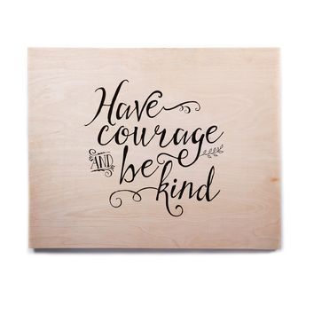 "Noonday Designs ""Have Courage And Be Kind"" Black White Birchwood Wall Art"