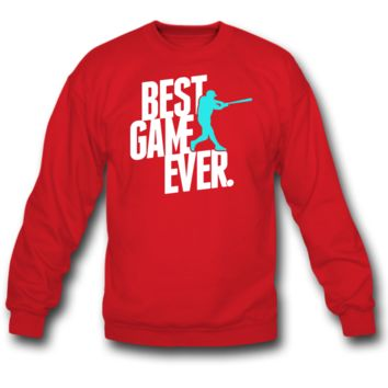 best game ever baseball sweatshirt