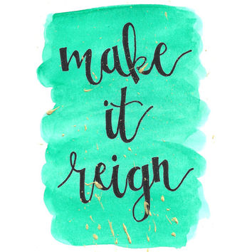 Make It Reign - Custom Watercolor Inspirational Quote - Zeta Tau Alpha - Big/Little