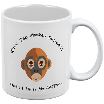 Quit The Monkey Business White All Over Coffee Mug