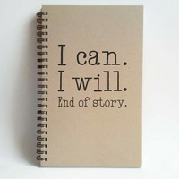 I can. I will. End of story, 5X8 Journal, spiral notebook, diary, sketchbook brown kraft notebook, white journal, motivational gift, writers