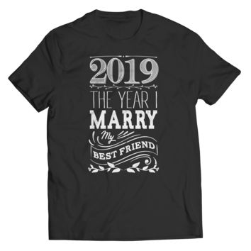 Limited Edition - 2019 The Year I Marry My Best Friend