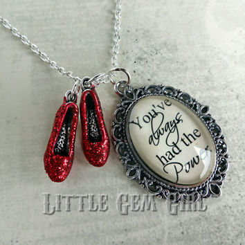 Wizard of Oz Necklace - Ruby Slipper Oz Quote Necklace - You've always had the Power Charm Ruby Red Slippers - Red Sparkle Shoe Charms