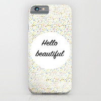 Hello Beautiful iPhone & iPod Case by Estef Azevedo