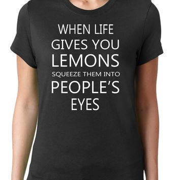 When Life Gives You Lemons T-Shirt (Available for Men and Women)