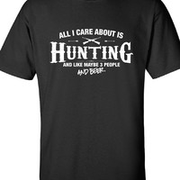 All I Care About is Hunting And Like Maybe 3 People and Beer T-Shirt Hunting fishing Shirt tee Shirt Mens Ladies Womens Youth Kids ML-509