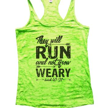They Will Run And Not Grow Weary Isaiah 40:31 Burnout Tank Top By Funny Threadz