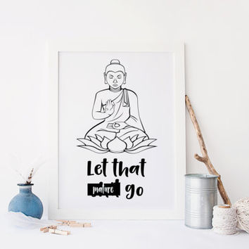 Let That Shit Go, Yoga Poster, Buddha Print, Meditating Buddha, Relax Sign, Meditation, Yoga Print, Digital Print, Funny Quote, Funny Poster