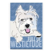 Pop Doggie Full of Westietude Westie West Highland White Terrier Fridge Magnet