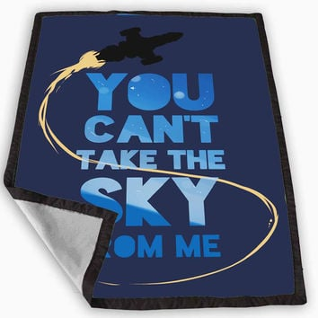 You Can t Take The Sky From Me Blanket for Kids Blanket, Fleece Blanket Cute and Awesome Blanket for your bedding, Blanket fleece *