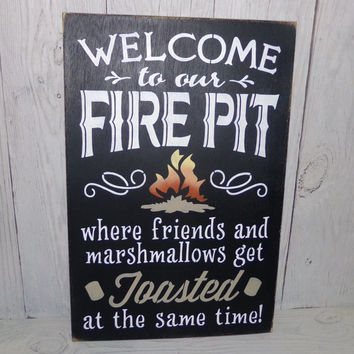 "Welcome To Our Firepit (LARGE SIZE)-Where Friends And Marshmallows Get Toasted At The Same Time- 12"" X 18""Painted Wood Sign-Custom Colors"