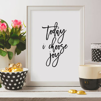 "Motivational Poster ""Today I Choose Joy"" Printable Quotes Instant download Typographic print Home decor Inspirational quote Wall artwork"