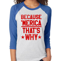 Because 'Merica That's Why Baseball Tee