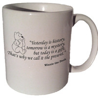 "Winnie the Pooh ""Yesterday is history, tomorrow is a mystery"" quote 11 oz coffee tea mug"