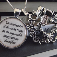 "Believe six impossible things before breakfast- Alice in Wonderland-  buy two get one free- 16"" or 18"" snake chain- READY TO SHIP"