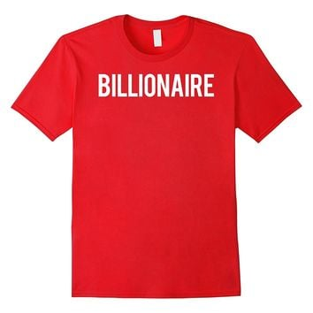 Billionaire T Shirt - Cool new money club ceo funny gift tee