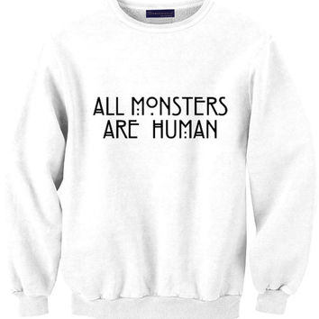 ALL MONSTERS are HUMAN sweat sweater Tumblr blanc unisexe  women grey black white sweatshirt tumblr graphic size S M L one direction louis