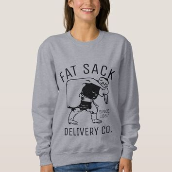 Fat Sack Delivery Sweatshirt