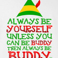 Always be Yourself unless you can be Buddy The Elf TV Movie Inspired Funny T-shirt kids youth Womens Santa Merry Christmas DT-652