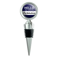 Francis Hello My Name Is Wine Bottle Stopper