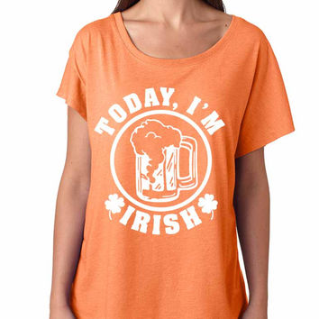 Today I'm Irish women tri-blend dolman Shirt saint patricks day