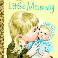 Little Mommy (Little Golden Books)