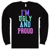 I'm Ugly and Proud-Unisex Black T-Shirt