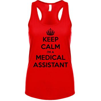 Keep Calm I'm A Medical Assistant Women's Tank