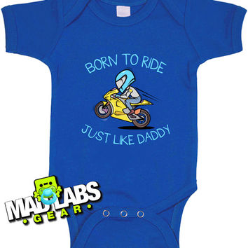 Born to Ride Just Like Daddy Biker Speed bike soft tail cute funny baby one piece non-toxic water-based ink jumper Bodysuit Creeper B-14