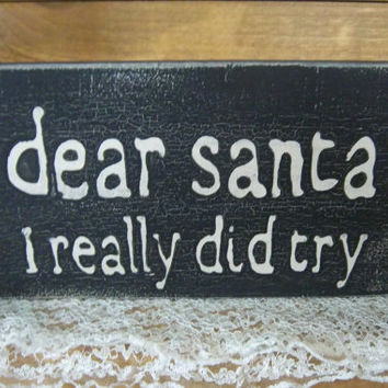Christmas Sign-Black Sign-Funny Rustic Sign-Dear Santa Sign-Distressed Sign-Typography Sign-Primitive Sign