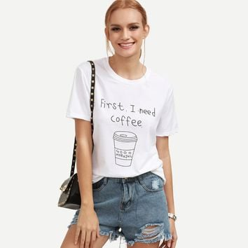 first ineed coffee Letter Print  Short Sleeve T-Shirt