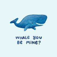 Whale You Be Mine? Art Print by Sophie Corrigan