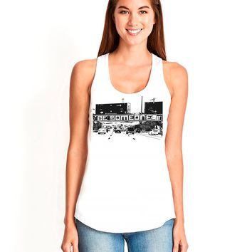 "Ladies ""Be Someone"" Gathered Racerback Tank"