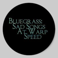 Bluegrass: Sad Songs At Warp Speed Round Sticker from Zazzle.com