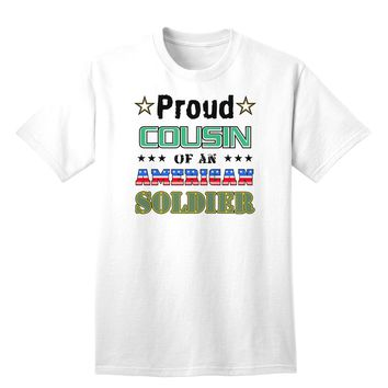 Proud Cousin of an American Soldier Adult T-Shirt