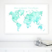"""36x24"""" Printable watercolor world map. Mint, aqua world map. Home is whenever I'm with you, quote world map artwork - map033 B"""