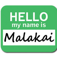 Malakai Hello My Name Is Mouse Pad